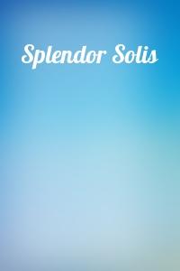 - Splendor Solis