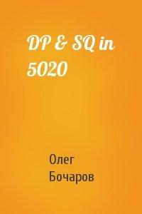 DP & SQ in 5020