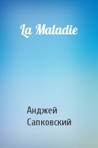 La Maladie