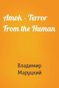 Владимир Маруцкий - Amok - Terror From the Human