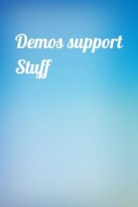 Demos support Stuff
