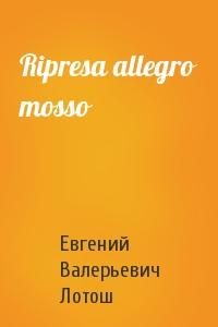 Евгений Лотош - Ripresa allegro mosso