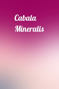 - Cabala Mineralis