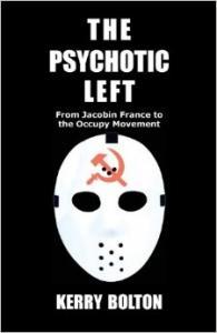 Левые психопаты. От якобинцев до движения «Оккупай»