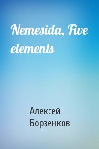 Nemesida, Five elements
