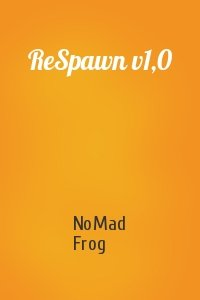 NoMad Frog  - ReSpawn v1,0